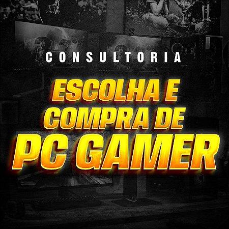 Consultoria escolha e compra de PC Gamer