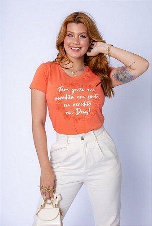 T-shirt Tem Gente que acredita em Sorte, Eu acredito em Deus