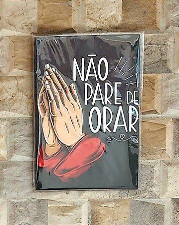 Placa Decorativa para Parede - Não Pare de Orar