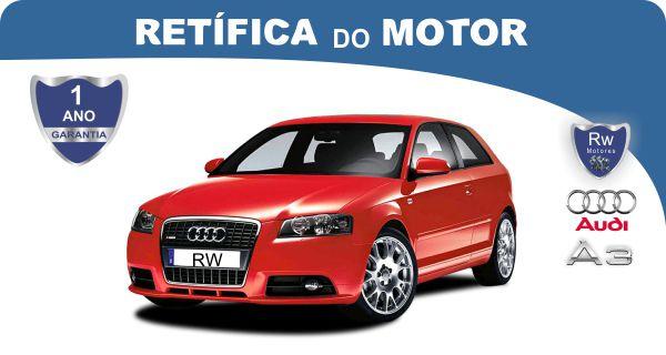 Retífica de motor Audi A3 Pacote Econômico