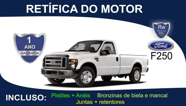 Retífica de motor Ford F250Turbo Diesel Pacote Completo