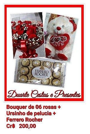 Bouquer c/06 rosas + Ursinho de pelúcia + Ferrero Rocher