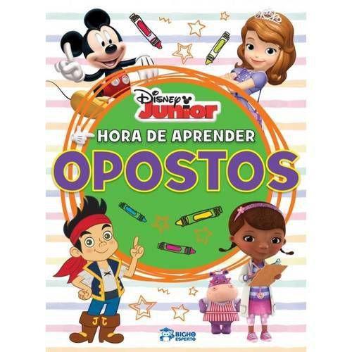 LIVRO DISNEY JUNIOR - HORA DE APRENDER - OPOSTOS BICHO ESPERTO