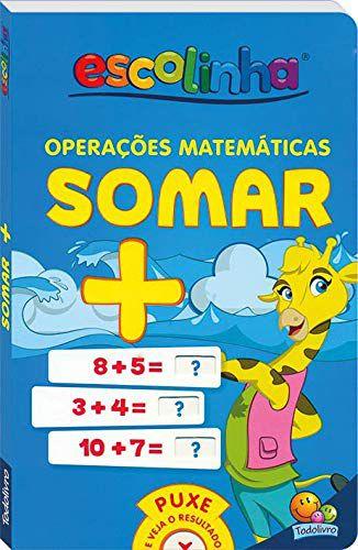 LIVRO CD OPERACOES MATEMATICAS SOMAR ESCOLINHA TODO O LIVRO