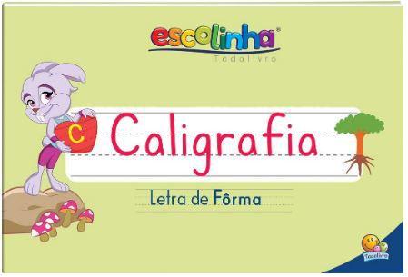 LIVRO CALIGRAFIA LETRA DE FORMA ESCOLINHA TODO O LIVRO