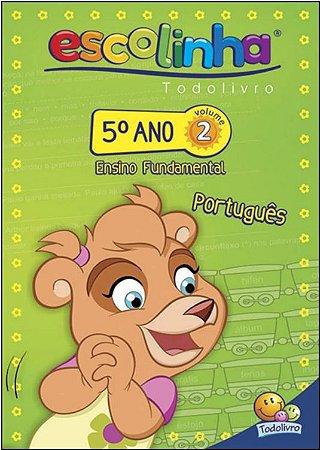 LIVRO PORTUGUES VOL 2 5 ANO ESCOLINHA TODO O LIVRO