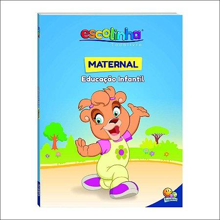 LIVRO EDUCACAO INFANTIL MATERNAL ESCOLINHA TODO O LIVRO