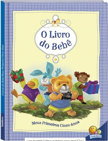 LIVRO DO BEBE AZUL MEUS PRIMEIROS CINCO ANOS TODO O LIVRO