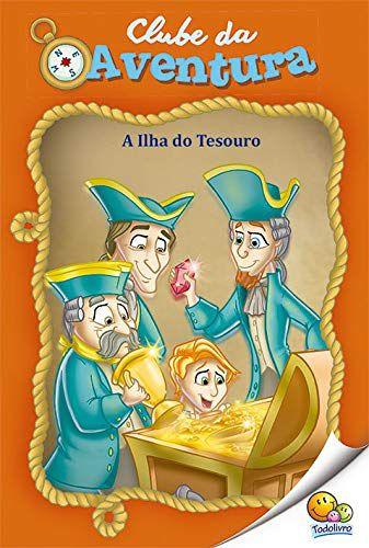 LIVRO HISTORIA A ILHA DO TESOURO CLUBE DA AVENTURA TODO O LIVRO