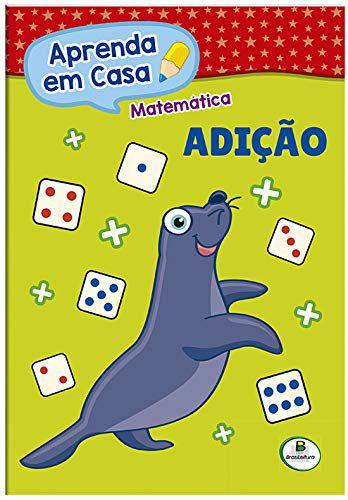 LIVRO MATEMATICA ADICAO APRENDA EM CASA BRASILEITURA