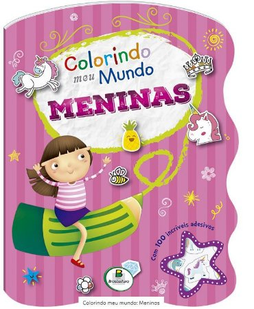 LIVRO COLORINDO MEU MUNDO MENINAS C/ ADESIVOS BRASILEITURA