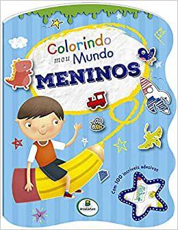 LIVRO COLORINDO MEU MUNDO MENINOS C/ ADESIVOS BRASILEITURA