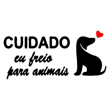 ADESIVO P/ Todos os Veículos - CUIDADO EU FREIO PARA ANIMAIS