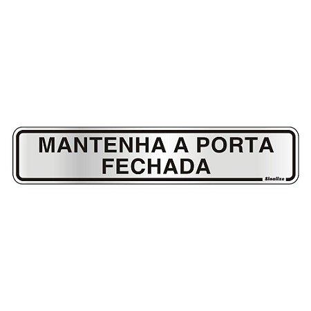 PLACA DE SINALIZAÇÃO ALUMÍNIO 05x25CM - MANTER PORTA FECHADA