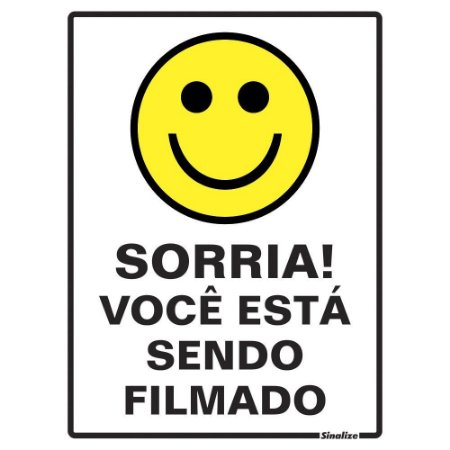 PLACA DE SINALIZAÇÃO - SORRIA VOCÊ ESTA SENDO FILMADO