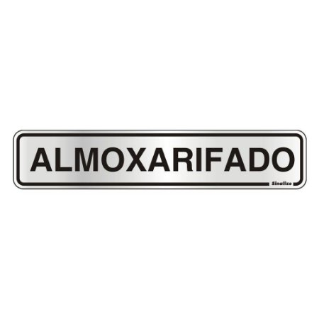 PLACA DE SINALIZAÇÃO ALUMÍNIO 05 x 25 CM - ALMOXARIFADO
