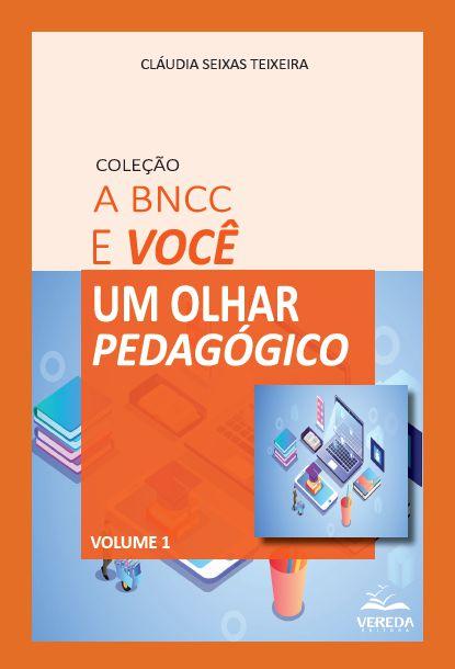 A BNCC e Você - Um olhar pedagógico