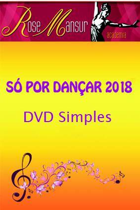 DVD - Só por Dançar 2018 - Academia Rose Mansur