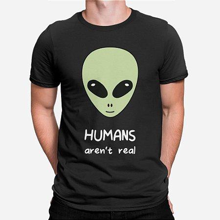 Camiseta Masculina Humans Aren´t Real