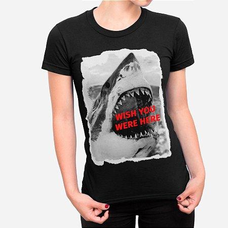 Camiseta Feminina Wish You Were Here
