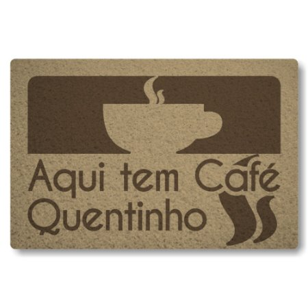 Tapete Capacho Aqui Tem Cafe Quentinho - Bege