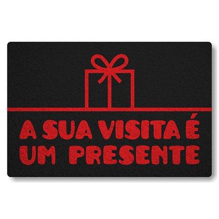 Tapete Capacho A Sua Visita e um Presente - Preto