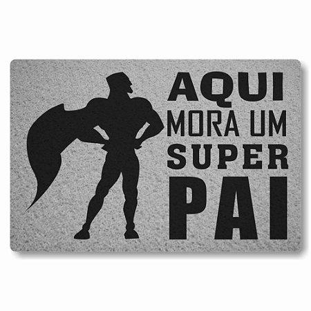 Tapete Capacho Aqui Mora um Super Pai - Prata