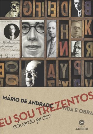 Eu sou trezentos : Mário de Andrade : vida e obra