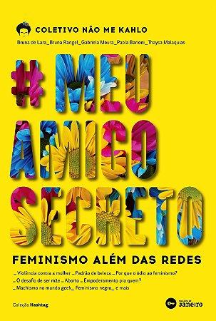 #MeuAmigoSecreto - feminismo além das redes