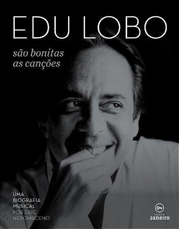 Edu Lobo: são bonitas as canções - Uma biografia musical