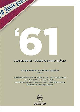 '61: Classe de '61 - Colégio Santo Inácio