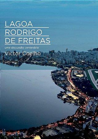 Lagoa Rodrigo de Freitas: Uma discussão centenária