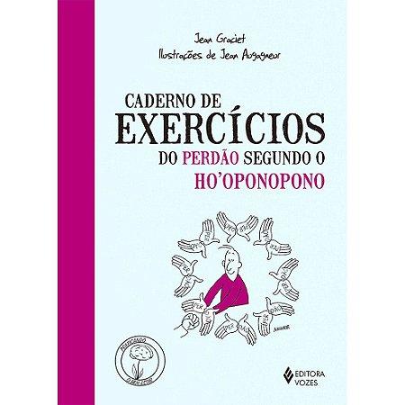 Caderno De Exercícios Do Perdão Segundo O Ho Oponopono