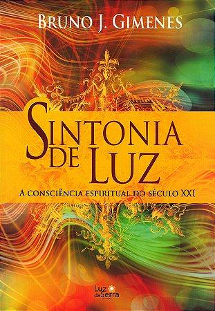 Sintonia de Luz a Consciência Espiritual do Século XXI