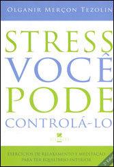 Stress, Você Pode Controlá-lo