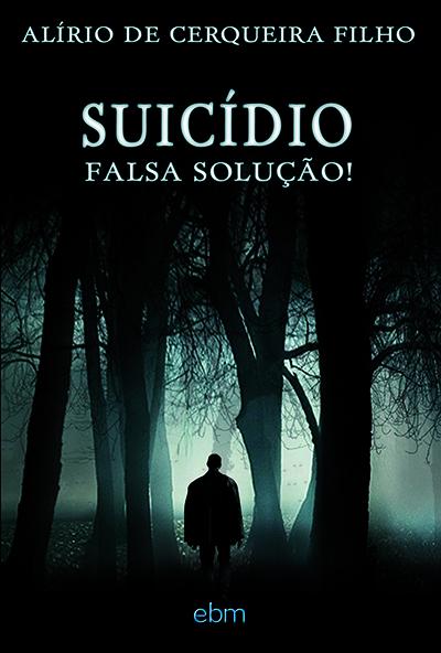 Suicídio Falsa Solução!