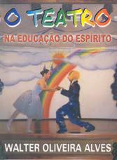 Teatro na Educação do Espírito (O)