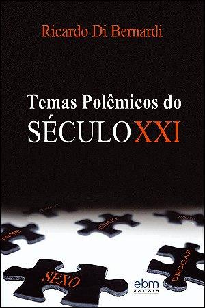 Temas Polêmicos do Século XXI