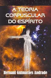 Teoria Corpuscular do Espírito (A)