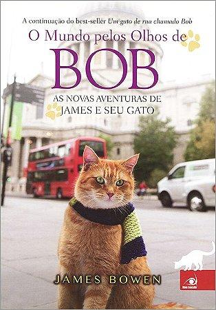 Mundo Pelos Olhos De Bob (O)