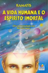Vida Humana e o Espírito Imortal (A)