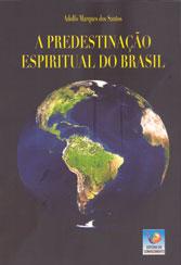Predestinação Espiritual do Brasil (A)