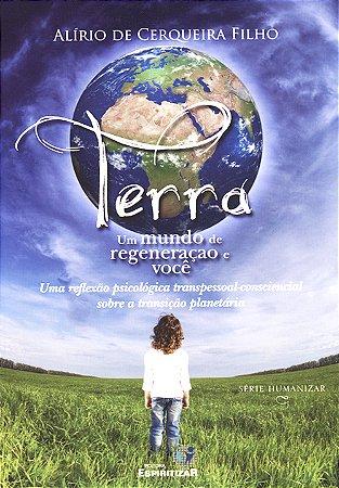 Terra - Um Mundo de Regeneração e Você
