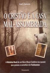 Cristão e a Casa Mal-assombrada (O)
