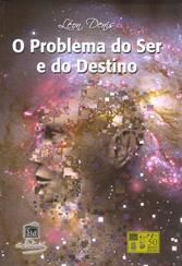 Problema do Ser e do Destino (O) (Espiral)