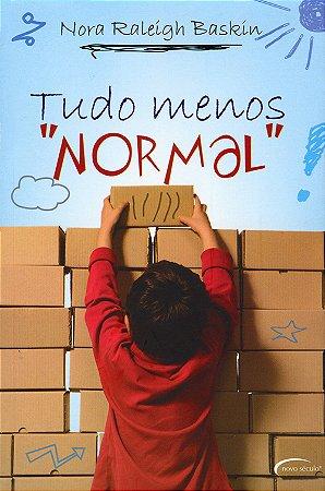 "Tudo Menos ""Normal"""