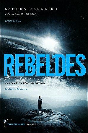 Rebeldes - Luz que Nunca se Apaga, Vol. 1