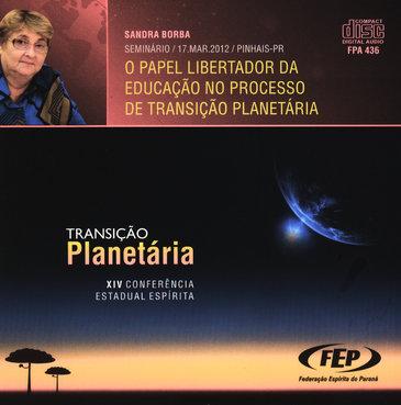 Cd-XIV Cee Papel Libertador da Educação no Processo de Transição Planetária (O)
