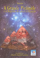 Grande Pirâmide e o Segredo de uma Civilização (A)
