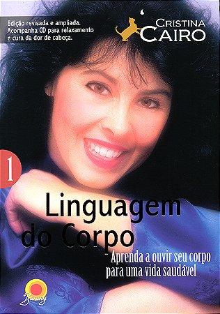 Linguagem do Corpo 1 - Aprenda a Ouvi-lo para uma Vida Saudável